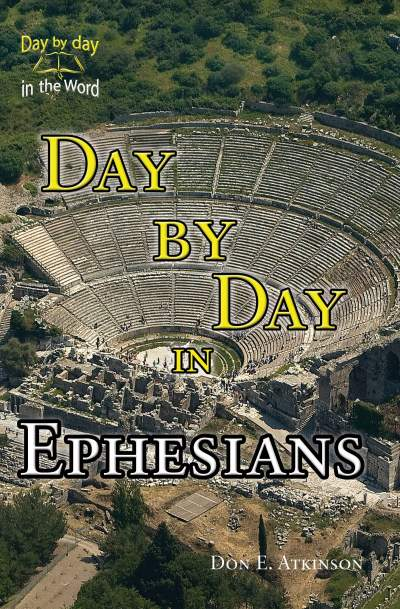 Day By Day In Ephesians - Don Eugene Atkinson